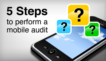5 steps to perform a mobile audit